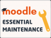 Moodle Essential Maintenance